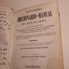 Libros de segunda mano: COCINA. NOVÍSIMO DICCIONARIO-MANUAL DEL ARTE DE COCINA. ESCRITO POR DISCÍPULO DE BRILLAT-SAVARIN. Lote 212232102