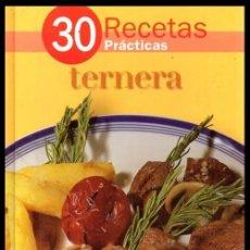 Libros de segunda mano: COCINA. 30 RECETAS EN 30 MINUTOS. TERNERA.. Lote 212695507