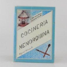 Libros de segunda mano: COCINERA MENORQUINA, MIGUEL OLIVES RIUDAVETS, 1994, BARCELONA - MENORCA. 21X15,5CM. Lote 213230408