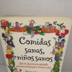 Libros de segunda mano: COMIDAS SANAS NIÑOS SANOS: GUÍA DE ALIMENTACIÓN SALUDABLE PARA QUE SUS HIJOS GOCEN DE BUENA SALUD (P. Lote 213327752