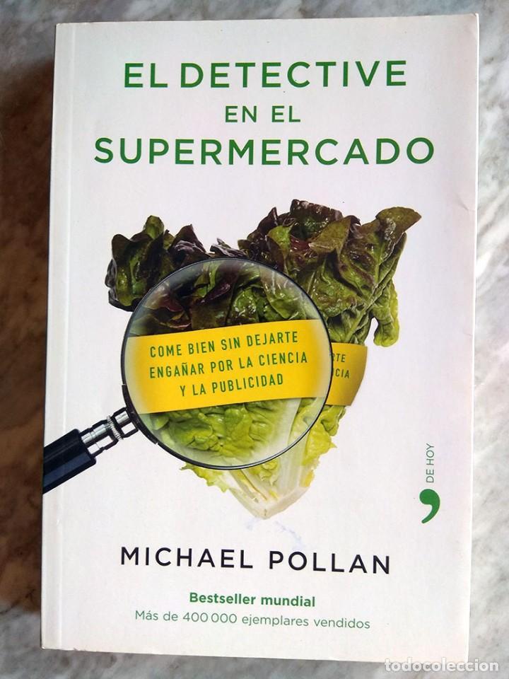 MICHAEL POLLAN: EL DETECTIVE EN EL SUPERMERCADO (PRIMERA EDICIÓN, FEBRERO 2009) (Libros de Segunda Mano - Cocina y Gastronomía)