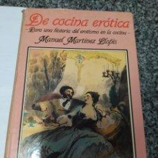 Libros de segunda mano: DE COCINA ERÓTICA . MANUEL MARTÍNEZ LLOPIW 1983. Lote 213378048