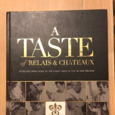 Libros de segunda mano: A TASTE OF RELAIS & CHATEAUX 97 RECIPES FROM SOME OF THE FINEST CHEFS IN THE UK AND IRELAND. Lote 213500611