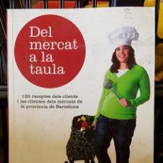 Libros de segunda mano: DEL MERCAT A LA TAULA. Lote 214120411