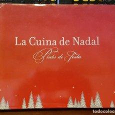 Libros de segunda mano: LA CUINA DE NADAL - PLATS DE FESTA. Lote 214127892