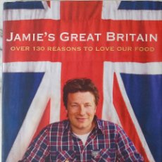 Libros de segunda mano: JAMIE OLIVER. GREAT BRITAIN. OVER 130 REASONS TO LOVE OUR FOOD. LIBRO RECETAS EN INGLES. Lote 214151931