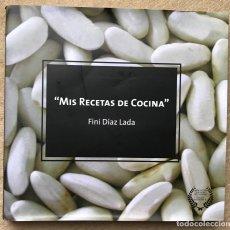 Libros de segunda mano: MIS RECETAS DE COCINA - FINI DÍAZ LADA - GASTRONOMÍA - ASTURIAS, 2008. Lote 214292086