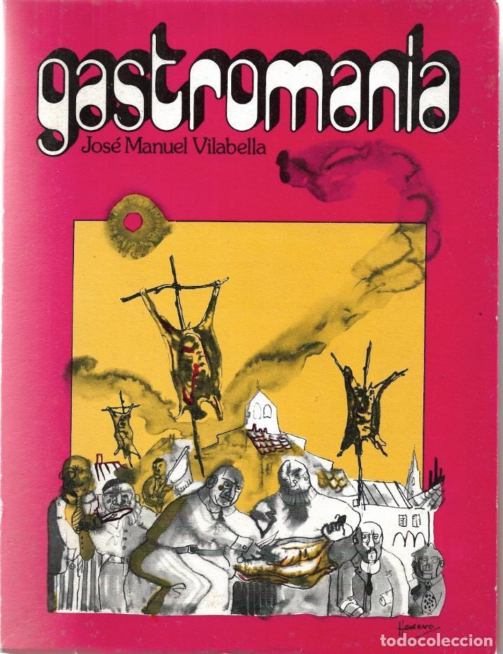 GASTROMANÍA. DE JOSÉ MANUEL VILABELLA. (Libros de Segunda Mano - Cocina y Gastronomía)