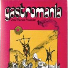 Libros de segunda mano: GASTROMANÍA. DE JOSÉ MANUEL VILABELLA.. Lote 214493401