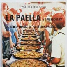 Libros de segunda mano: LA PAELLA Y 175 RECETAS ARROZ, TIP. REGIÓN VALENCIA-1980~1ª ED.-FCO. G. SEIJO ALONSO - PJRB. Lote 214544662