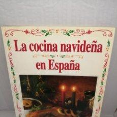 Libros de segunda mano: LA COCINA NAVIDEÑA EN ESPAÑA. Lote 214691520
