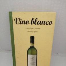 Libros de segunda mano: VINO BLANCO, MANUAL PARA SIBARITAS. Lote 215411877