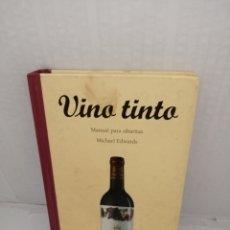 Libros de segunda mano: VINO TINTO: MANUAL PARA SIBARITAS. Lote 215411918
