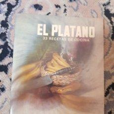 Libros de segunda mano: EL PLÁTANO. 33 RECETAS DE COCINA. Lote 215493636