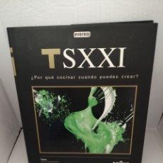 Libros de segunda mano: TSXXI. TAPAS EN LA GASTRONOMÍA DEL SIGLO XXI ¿POR QUE COCINAR CUANDO PUEDES CREAR? (PRIMERA EDICIÓN). Lote 215531047