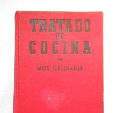 Libros de segunda mano: TRATADO DE COCINA - MISS CULINARIA - INSTITUTO EDITORIAL REUS - 1950 - 2ª EDICION. Lote 216878017