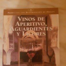 Libros de segunda mano: VINOS DE APERITIVO, AGUARDIENTES Y LICORES. Lote 216883951