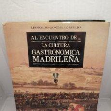 Libros de segunda mano: AL ENCUENTRO DE LA CULTURA GASTRONOMICA MADRILEÑA. Lote 216848808