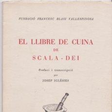 Libros de segunda mano: EL LLIBRE DE CUINA DE SCALA-DEI – JOSEP IGLÉSIES – 1963 - DEDICATORIA DE L'AUTOR. Lote 216987235