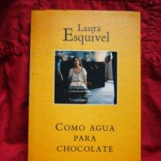 Libros de segunda mano: COMO AGUA PARA CHOCOLATE- LAURA ESQUIVEL, MONDADORI. Lote 217463261