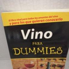 Libros de segunda mano: VINO PARA DUMMIES: EL LIBRO DE CONSULTA PARA TODOS (PRIMERA EDICIÓN). Lote 217536651