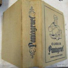 Libros de segunda mano: COCINA DULCES BEBIDAS - O LIVRO DE PANTAGRUEL - BERTA ROSA LIMPO - LISBOA 1947, ILUSTRADO + INFO. Lote 218336866