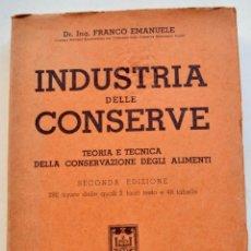 Livros em segunda mão: FRANCO EMANUELE. INDUSTRIA DELLE CONSERVE. CONSERVAZIONE ALIMENTI. EDITORE U. HOEPLI. MILÁN, 1946. Lote 218588901