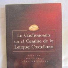 Libri di seconda mano: LA GASTRONOMÍA EN EL CAMINO DE LA LENGUA CASTELLANA. RECETAS, CURIOSIDADES, CITAS LITERARIAS. 2003. Lote 218632532