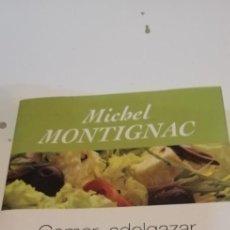 Libros de segunda mano: C-5 LIBRO MICHEL MONTIGNAC COMER ADELGAZAR Y NO VOLVER A ENGORDAR. Lote 218745700