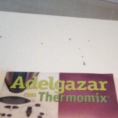 Libros de segunda mano: C-5 LIBRO ADELGAZAR CON THERMOMIX. Lote 218745843