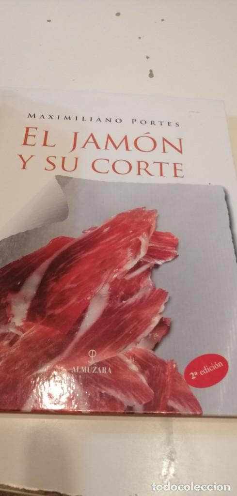 C-5 LIBRO MAXIMILIANO PORTES EL JAMON Y SU CORTE ALMUZARA (Libros de Segunda Mano - Cocina y Gastronomía)