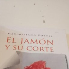 Libros de segunda mano: C-5 LIBRO MAXIMILIANO PORTES EL JAMON Y SU CORTE ALMUZARA. Lote 218746166