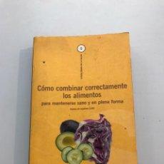 Libros de segunda mano: COMO COMBINAR CORRECTAMENTE LOS ALIMENTOS. Lote 218754967