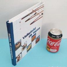 Libros de segunda mano: VALLADOLID DE TAPAS 2005 192 PAGINAS TAPA DURA, HOSTELERIA Y CAMARA DE VALLADOLID. Lote 219173657