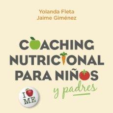 Libros de segunda mano: COACHING NUTRICIONAL PARA NIÑOS Y PADRES. Lote 219188953