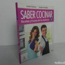 Libros de segunda mano: SABER COCINAR (EECETAS Y TRUCOS DE LA MAÑANA) - MARILÓ MONTERO/SERGIO FERNANDEZ - TEMAS DE HOY-2014. Lote 219198505