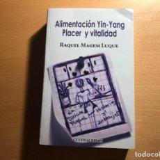 Libros de segunda mano: ALIMENTACIÓN YIN -YANG. RAQUEL MAGEM. EDITA CULTIVA LIBROS. DIETÉTICA. ALIMENTACIÓN EQUILIBRADA.. Lote 220291453