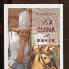 Libri di seconda mano: MIREIA CARBÓ. LA CUINA ET DONA JOC. RECEPTARI. ED. VIENA 2005. NOU. Lote 221076182