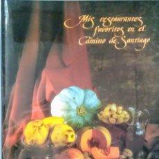 Libros de segunda mano: MIS RESTAURANTES FAVORITOS EN EL CAMINO DE SANTIAGO. ACADEMIA ESPAÑOLA DE GASTRONOMÍA.. Lote 221144116