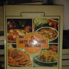 Livres d'occasion: TEODORO BARDAJÍ.EL ARTE CULINARIO PRÁCTICO. EDICIONES GARRIGA. Lote 221171050