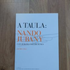 Livros em segunda mão: A TAULA: NANDO JUBANY. CAN JUBANY. CALLDETENES. JAUME COLL.. Lote 221345096