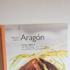 Libros de segunda mano: NUESTRA COCINA Nº 15 / ARAGÓN / BIBLIOTECA METRÓPOLI-2004 / COMO NUEVO.. Lote 221486777