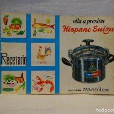 Libros de segunda mano: OLLA DE ALTA PRESIÓN HISPANO SUIZA, MODELO MARMITEX, INSTRUCCIONES USO Y RECETARIO, AÑOS 60. Lote 221613803