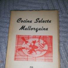 Libros de segunda mano: COCINA SELECTA MALLORQUINA.. COLOMA ABRINAS ED. 1967. Lote 221622215