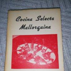 Libros de segunda mano: COCINA SELECTA MALLORQUINA.. COLOMA ABRINAS 1975. Lote 221622457