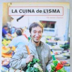 Libros de segunda mano: LIBRO LA CUINA DE L'ISMA , ELS MEUS CLASSICS,LA MAGRANA, 2006, ISBN 84-7871-8095. Lote 221769792