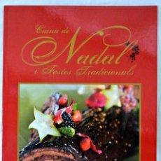 Libros de segunda mano: LIBRO CUINA DE NADAL I FESTES TRADICIONALS, EDITORIAL CIRO, 2010 ISBN 978-84-96878-87-7. Lote 221772257