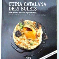 Libros de segunda mano: LIBRO CUINA CATALANA DELS BOLETS, CIRO, 2013, ISBN 978-84-15286-03-5 EN CATALAN. Lote 221791653