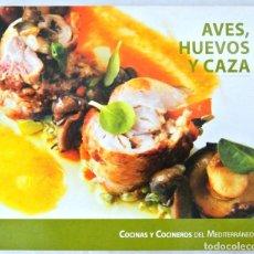 Libros de segunda mano: LIBRO AVES, HUEVOS Y CAZA, COCINAS Y COCINEROS DEL MEDITERRANEO, ISBN 978-84-15259-44-2. Lote 221792706