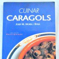 Libros de segunda mano: LIBRO CUINAR CARAGOLS, PAGES EDITORS, 2004, ISBN 84-7935-574-3 EN CATALAN. Lote 221796333